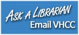 Ask a VHCC Librarian