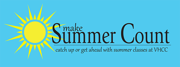 Make Summer Count - VHCC Summer 10 Week and 5 Week Classes