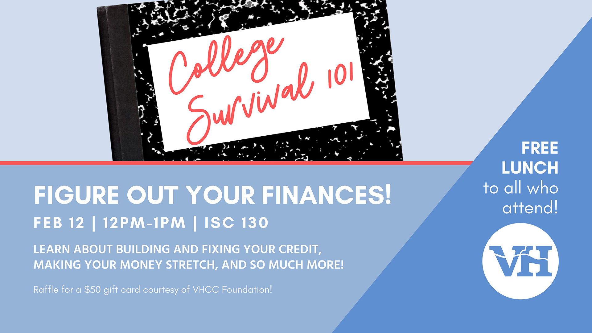 College Survival 101- Figure out your finances! Feb 12 12-1 pm in ISC 130